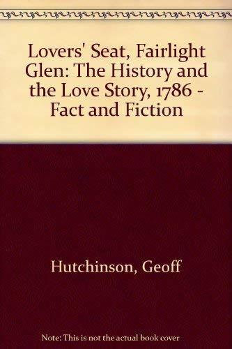 THE LOVERS' SEAT FAIRLIGHT GLEN. THE HISTORY: Geoff Hutchinson