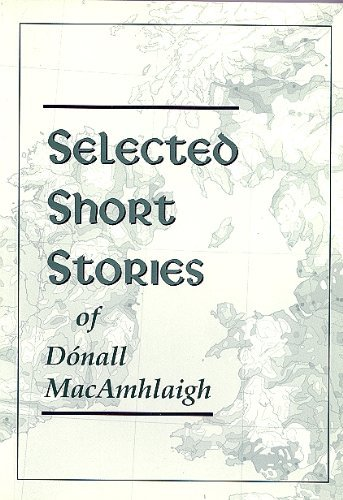 Selected Short Stories of Donall MacAmhlaigh: MacAmhlaigh, Donall