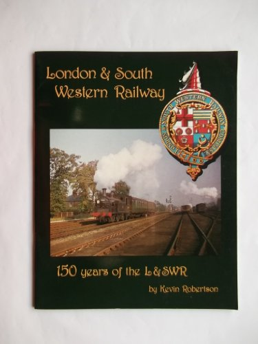 One Hundred and Fifty Years of the London and South Western Railway