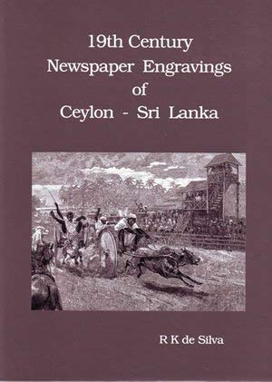 9780951071021: 19th century newspaper engravings of Ceylon-Sri Lanka: Accompanied by original texts with notes and comments