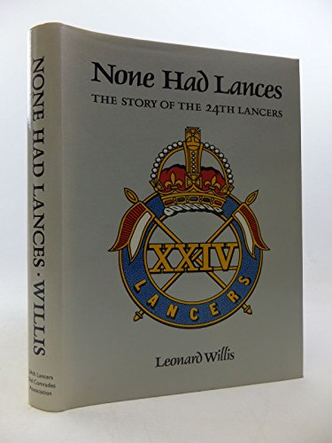 9780951071809: None Had Lances: The Story of the 24th Lancers