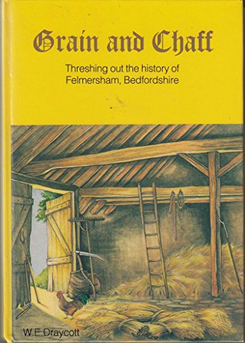 Grain and Chaff: Threshing Out the History of Felmersham, Bedfordshire