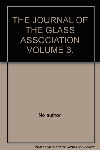 THE JOURNAL OF THE GLASS ASSOCIATION VOLUME 3.: No author.