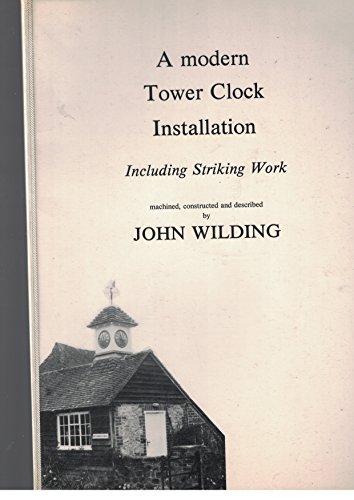 9780951083406: A modern tower clock installation: Including striking work