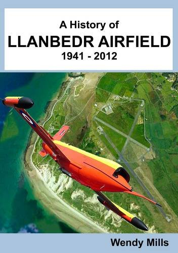 9780951086018: A History of Llanbedr Airfiled 1941 - 2012