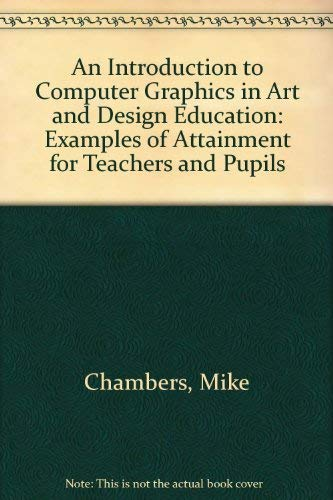 An Introduction to Computer Graphics in Art: Chambers, Mike