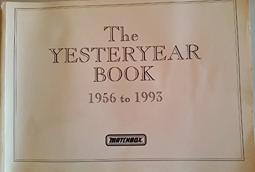 The Yesteryear Book 1956 to 1993 (Matchbox): McGimpsey, Kevin and