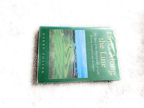 9780951090527: Links Along the Line: The Story of the Development of Golf Between Liverpool and Southport