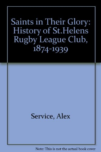 9780951093702: Saints in Their Glory: History of St.Helens Rugby League Club, 1874-1939