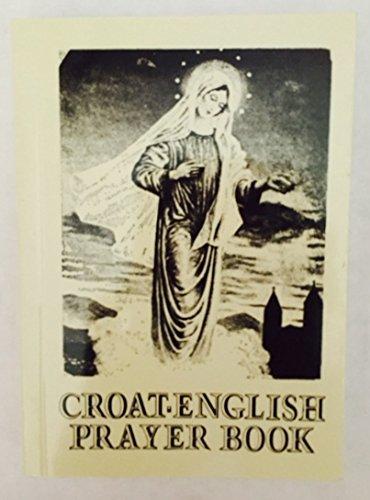 Hrvatsko Engleski Molitvenik (Za Potrebe Hodocasnika) =: Compiler-Peter Rodgers