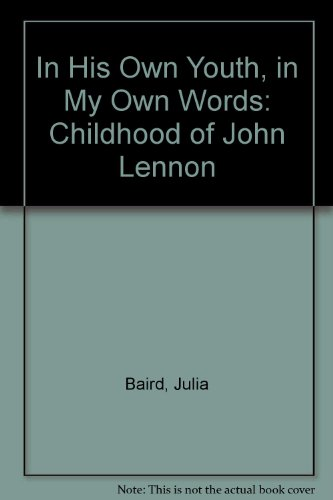 9780951106105: In His Own Youth, in My Own Words: Childhood of John Lennon