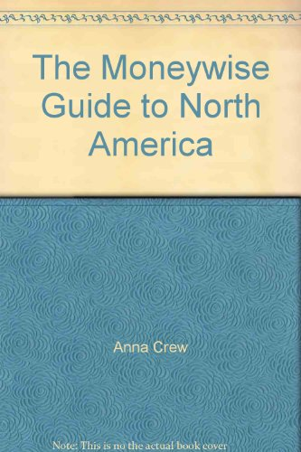 9780951106624: The Moneywise Guide to North America 1988