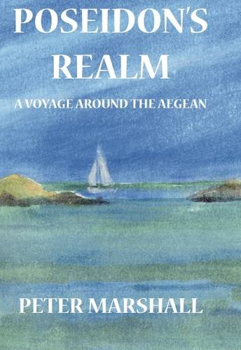 Poseidon's Realm: A Voyage Around the Aegean: Marshall, Peter
