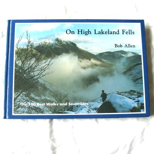On High Lakeland Fells: The 100 Best Walks and Scrambles. (SIGNED)