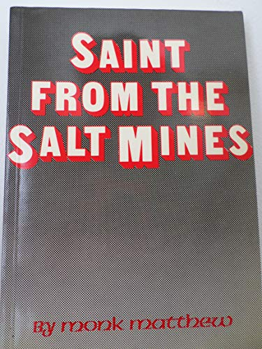 Saint from the Salt Mines: Biography of: Monk Matthew