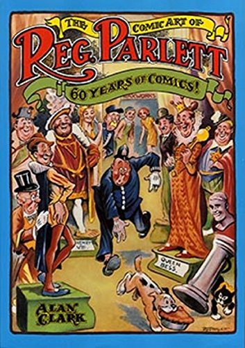 9780951121405: Comic Art of Reg Parlett: 60 Years of Comics