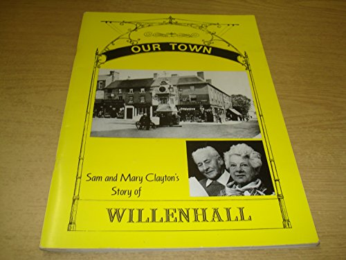 9780951122396: Our Town: History of Willenhall