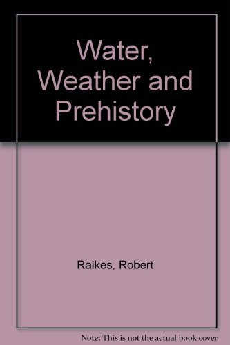 9780951124512: Water, Weather and Prehistory