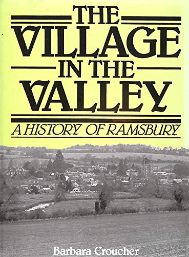 The Village in the Valley - A history of Ramsbury.: Croucher, Barbara.