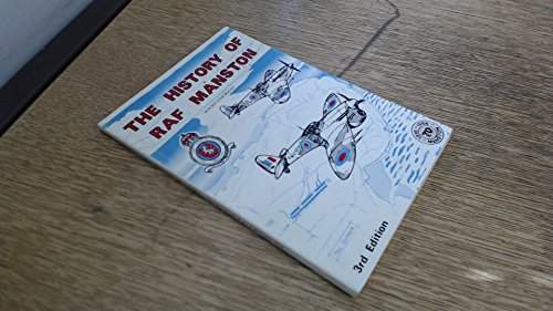 The History Of Royal Air Force Manston 1916-1986 (SCARCE REVISED AND EXPANDED THIRD EDITION SIGNE...