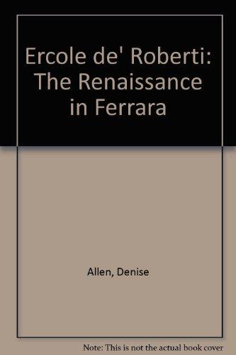 9780951135020: Ercole De' Roberti: The Renaissance in Ferrara