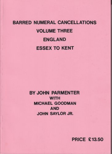 9780951139523: Barred Numeral Cancellations: England - Essex to Kent v. 3