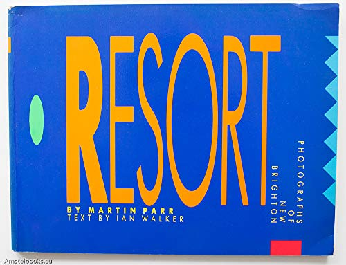 The Last Resort Photographs of New Brighton Text by Ian Walker (SIGNED): Parr, Martin