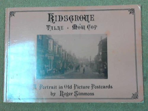 Kidsgrove, Talke and Mow Cop: A Portrait: Simmons, Roger