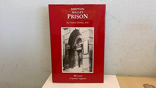 9780951147023: Shepton Mallet Prison: 380 Years of Prison Regime