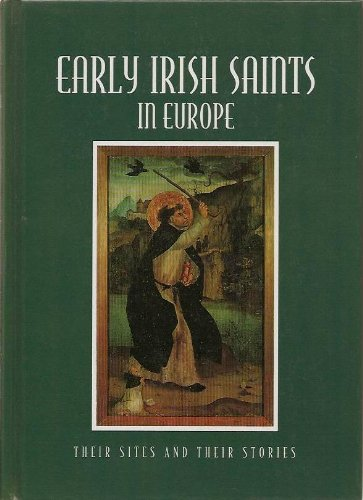 9780951149034: Early Irish Saints in Europe: Their Sites and Stories