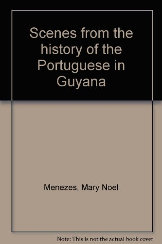 9780951153109: Scenes from the history of the Portuguese in Guyana