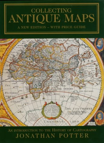 9780951157763: Collecting Antique Maps: An Introduction to the History of Cartography