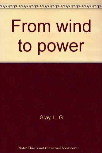 From Wind To Power (SCARCE FIRST EDITION, FIRST PRINTING SIGNED BY THE AUTHOR)