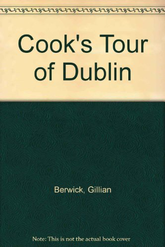 Cook's Tour of Dublin: Berwick, Gillian