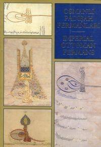 Osmanli Padisah Fermanlari / Imperial Ottoman Fermans: Nadir, Hazirlayan Aysegul