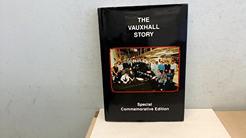 9780951169841: The Vauxhall Story: A Pictorial History of Vauxhall Plants, Cars and Commercial Vehicles