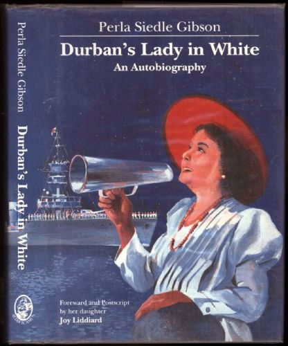 Durban's Lady in White: An Autobiography: Perla Siedle Gibson