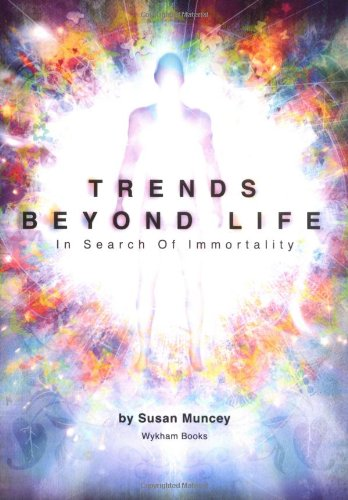 9780951174517: Trends Beyond Life: In Search of Immortality