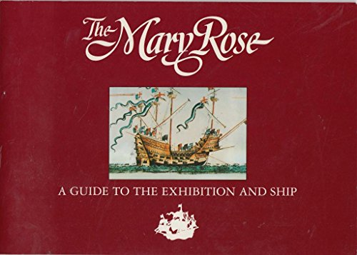 THE MARY ROSE. A Guide