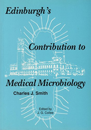 Edinburgh's Contribution to Medical Microbiology.: Smith, Charles
