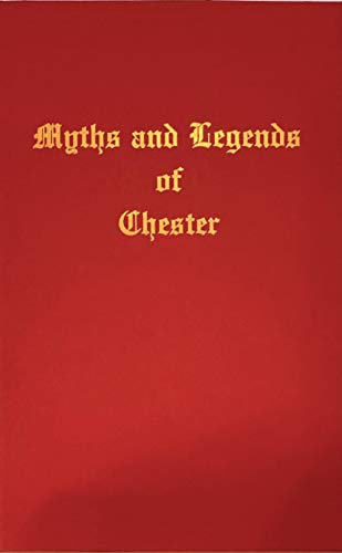 9780951178300: Myths and Legends of Chester