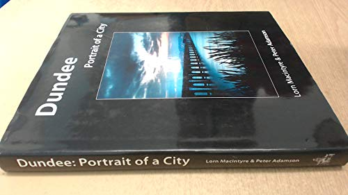Dundee: Portrait of a City: Macintyre, Lorn &
