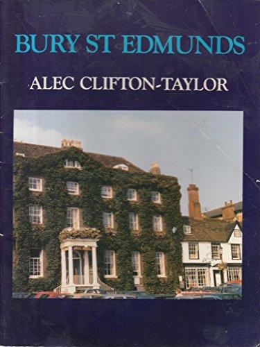 Bury St. Edmunds (9780951191606) by Alec Clifton-Taylor