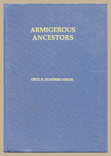 9780951198711: Armigerous ancestors: A catalogue of sources for the study of the visitations of heralds in the 16th and 17th centuries with referenced lists of names