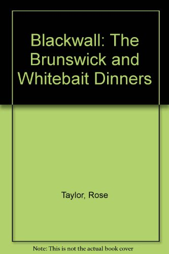 9780951208410: Blackwall: The Brunswick and Whitebait Dinners