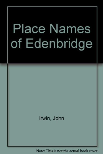 Place Names of Edenbridge (0951213814) by Irwin, John