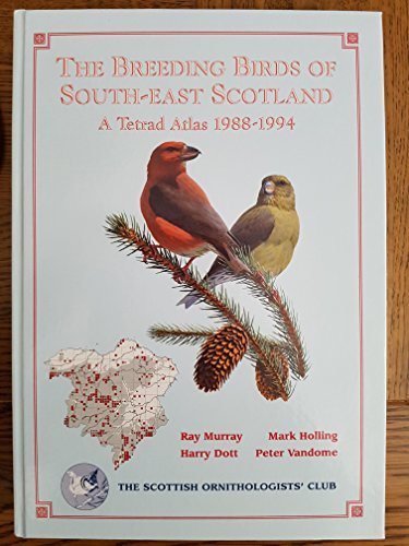9780951213919: Breeding Birds of South-east Scotland: A Tetrad Atlas, 1988-94