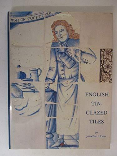 English Tin-Glazed Tiles: Horne, Jonathan