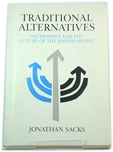 9780951214916: Traditional Alternatives: Orthodoxy and the Future of the Jewish People