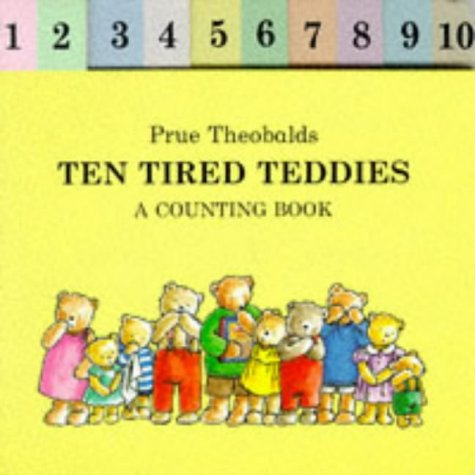 9780951224649: Ten Tired Teddies: A Counting Book